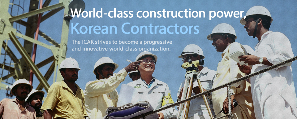World-class construction power,Korean Contractors